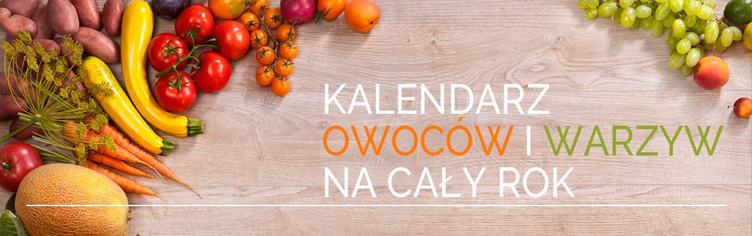 Kalendarz owoców i warzyw na cały rok